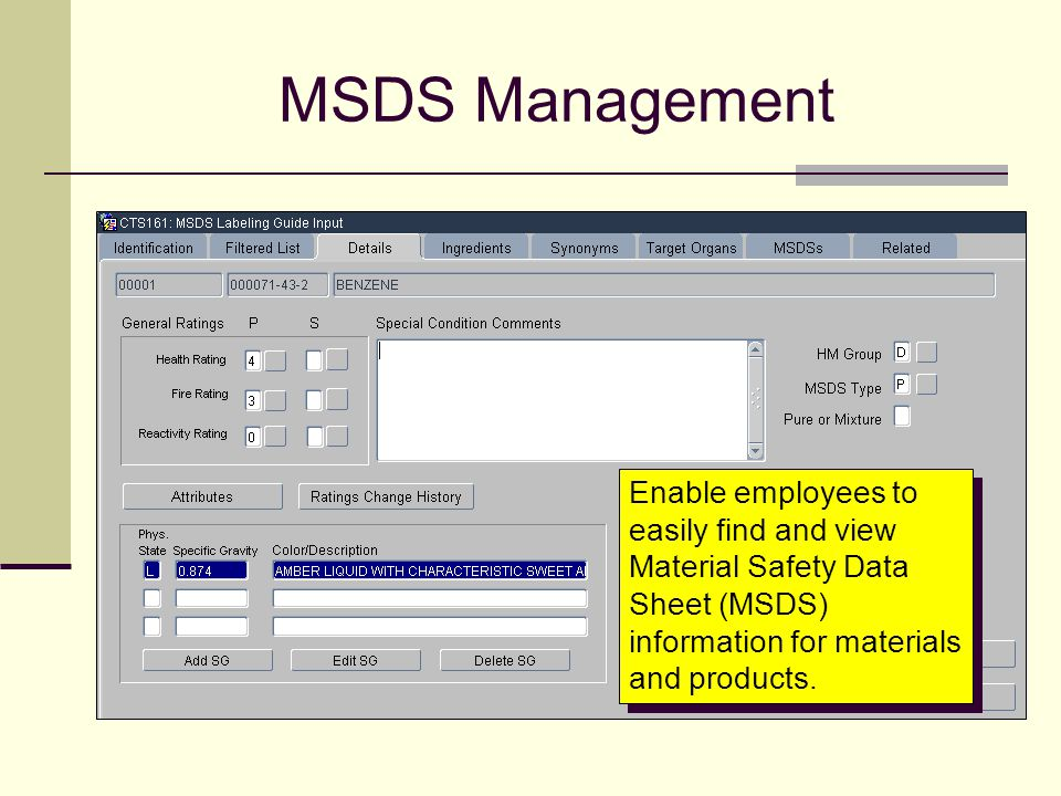 MSDS Management Enable employees to easily find and view Material Safety Data Sheet (MSDS) information for materials and products.