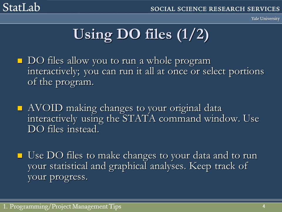 4 Using DO files (1/2) DO files allow you to run a whole program interactively; you can run it all at once or select portions of the program. DO files