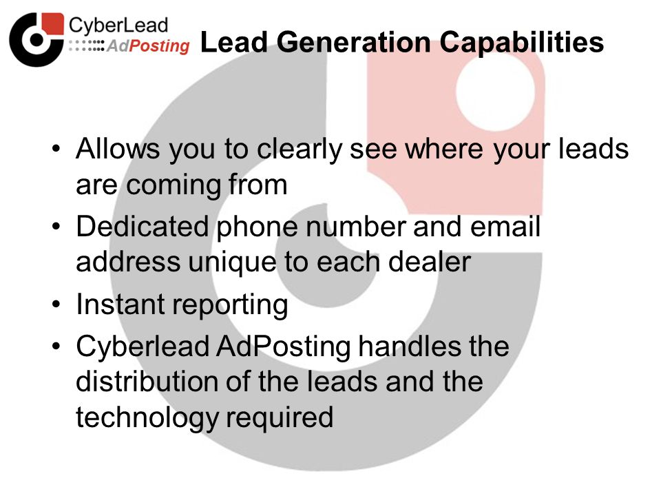 Lead Generation Capabilities Allows you to clearly see where your leads are coming from Dedicated phone number and email address unique to each dealer