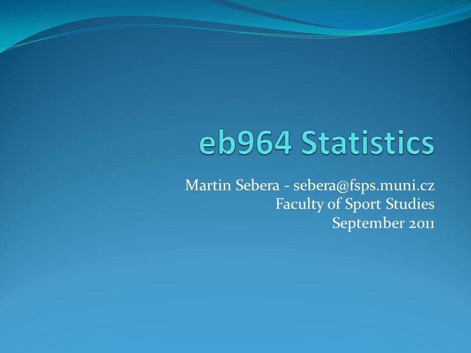 Martin Sebera - sebera@fsps.muni.cz Faculty of Sport Studies September 2011