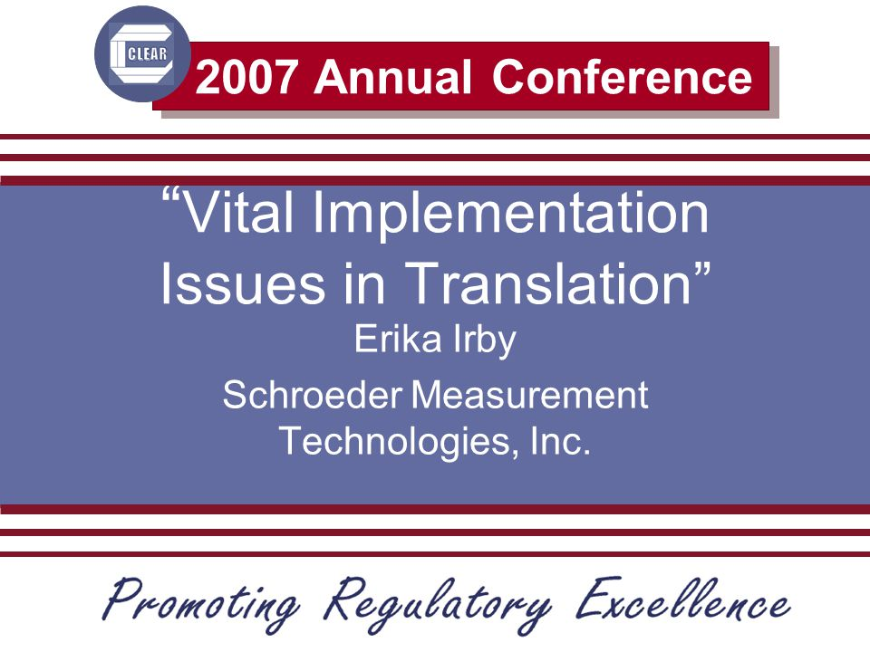 "2007 Annual Conference "" Vital Implementation Issues in Translation"" Erika Irby Schroeder Measurement Technologies, Inc."