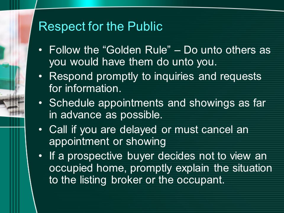 Respect for the Public Follow the Golden Rule – Do unto others as you would have them do unto you.