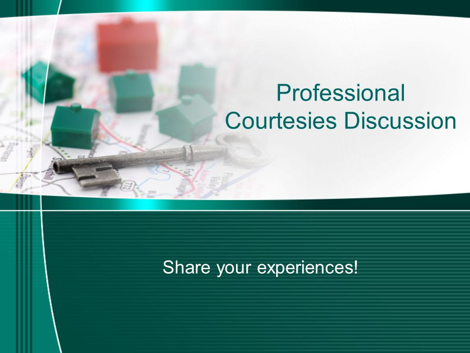 Professional Courtesies Discussion Share your experiences!
