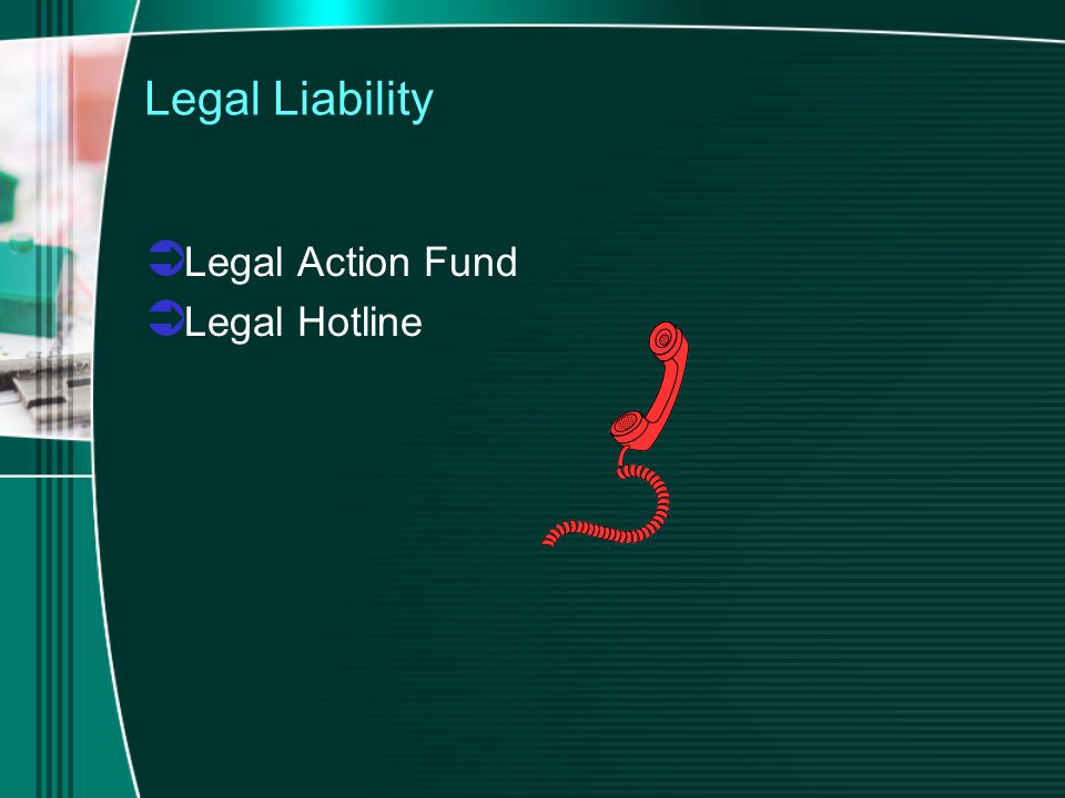 Legal Liability  Legal Action Fund  Legal Hotline