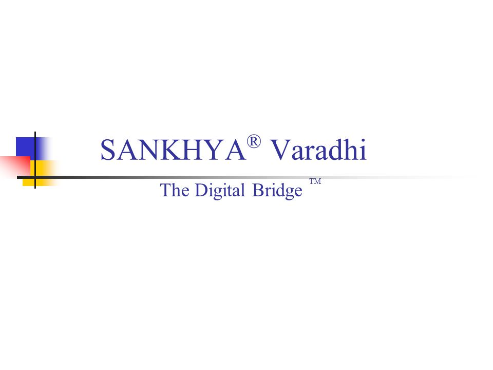 SANKHYA ® Varadhi The Digital Bridge TM