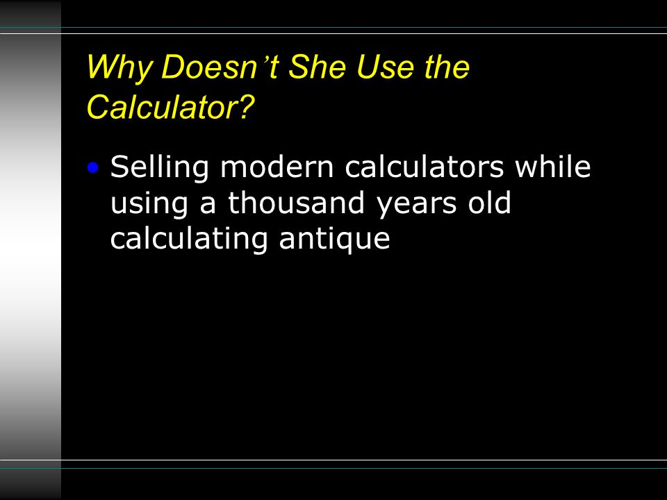 Why Doesn ' t She Use the Calculator.