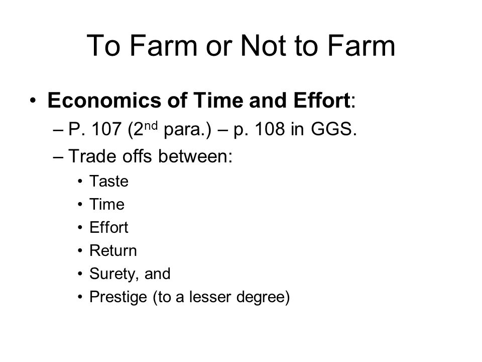 To Farm or Not to Farm Economics of Time and Effort: –P.
