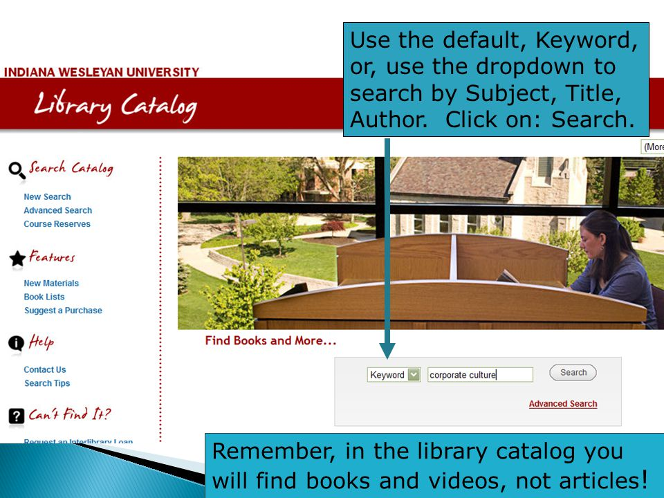 Use the default, Keyword, or, use the dropdown to search by Subject, Title, Author. Click on: Search. Remember, in the library catalog you will find b