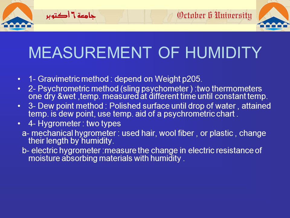 MEASUREMENT OF HUMIDITY 1- Gravimetric method : depend on Weight p205.