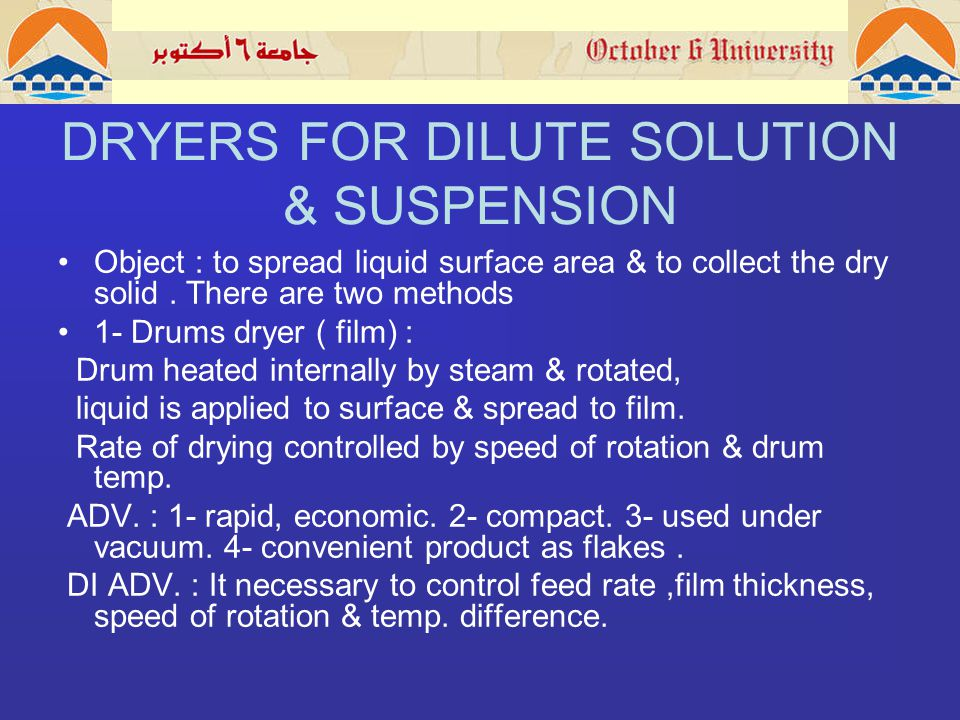 DRYERS FOR DILUTE SOLUTION & SUSPENSION Object : to spread liquid surface area & to collect the dry solid.