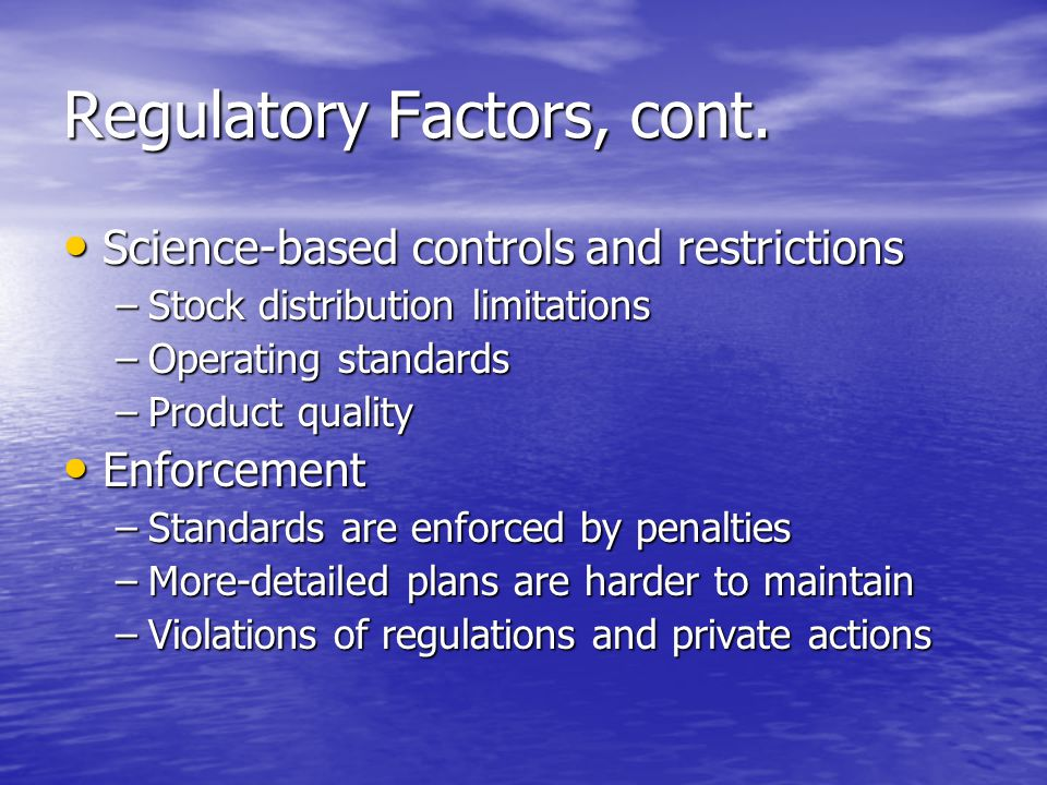 Regulatory Factors, cont.