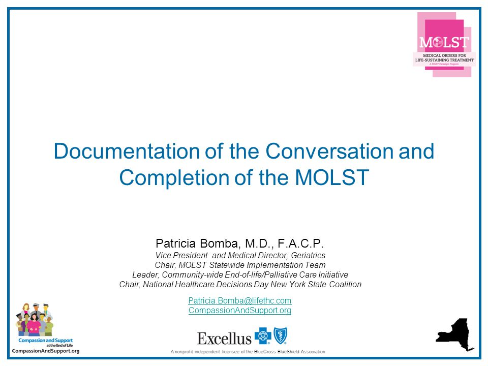 1 Documentation of the Conversation and Completion of the MOLST A nonprofit independent licensee of the BlueCross BlueShield Association Patricia Bomba, M.D., F.A.C.P.