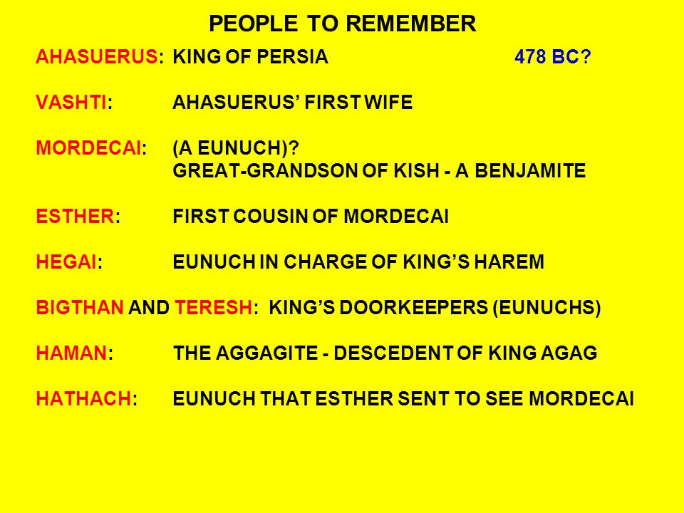 PEOPLE TO REMEMBER AHASUERUS:KING OF PERSIA 478 BC.