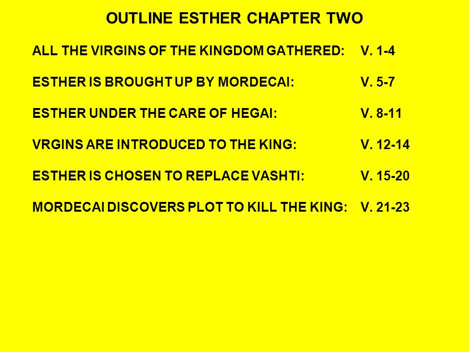 OUTLINE ESTHER CHAPTER TWO ALL THE VIRGINS OF THE KINGDOM GATHERED:V.