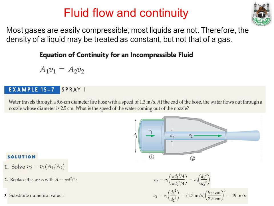 Fluid flow and continuity Most gases are easily compressible; most liquids are not.