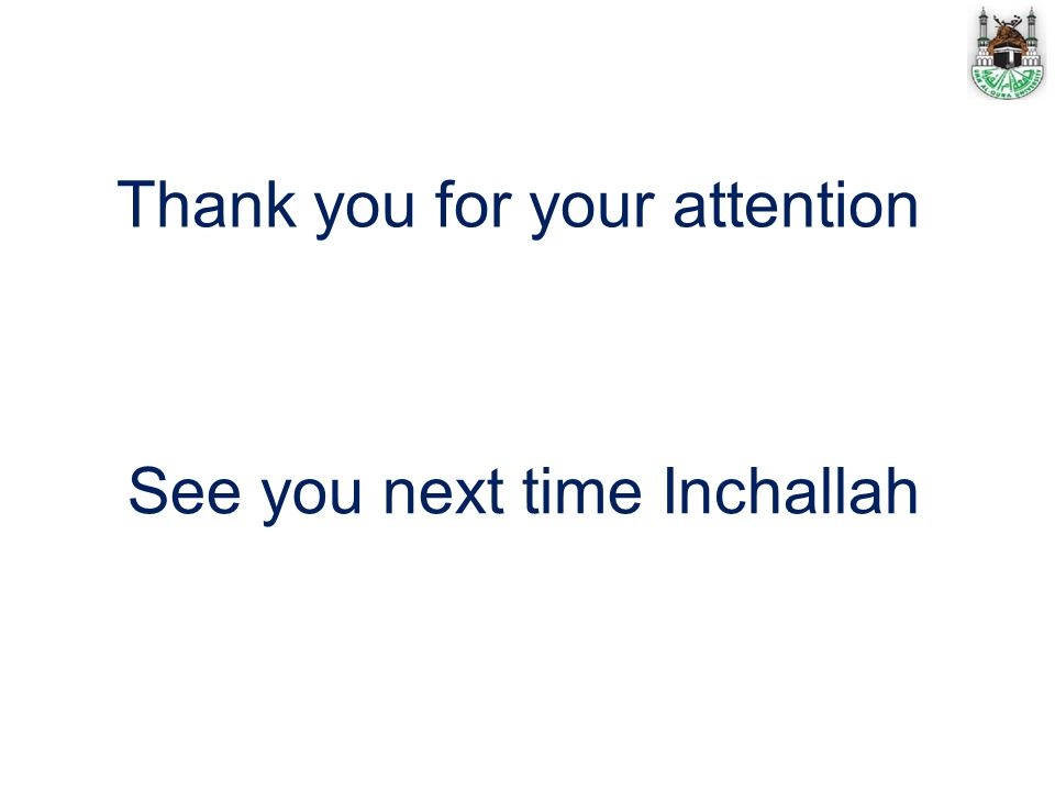 Thank you for your attention See you next time Inchallah