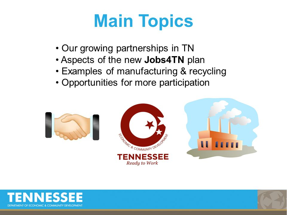 Greater Participation Increasing private sector recycling Industrial engineering studies (UTCIS) Annual facility's management review Market research to support decision Readily available feedstock Field visits by advocates Trade organizations Good publicity Conferences Success stories