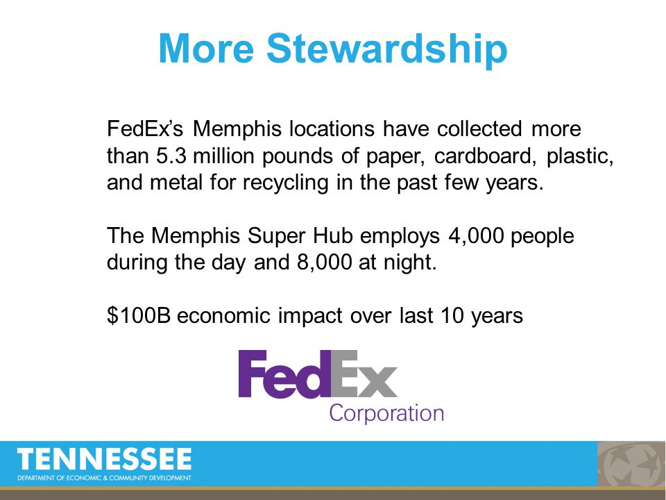 More Stewardship FedEx's Memphis locations have collected more than 5.3 million pounds of paper, cardboard, plastic, and metal for recycling in the past few years.