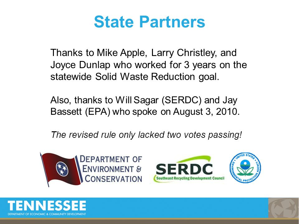 TDEC's Recycling Hub Projects Goal : Build successful regional partnerships between cities and counties across TN.