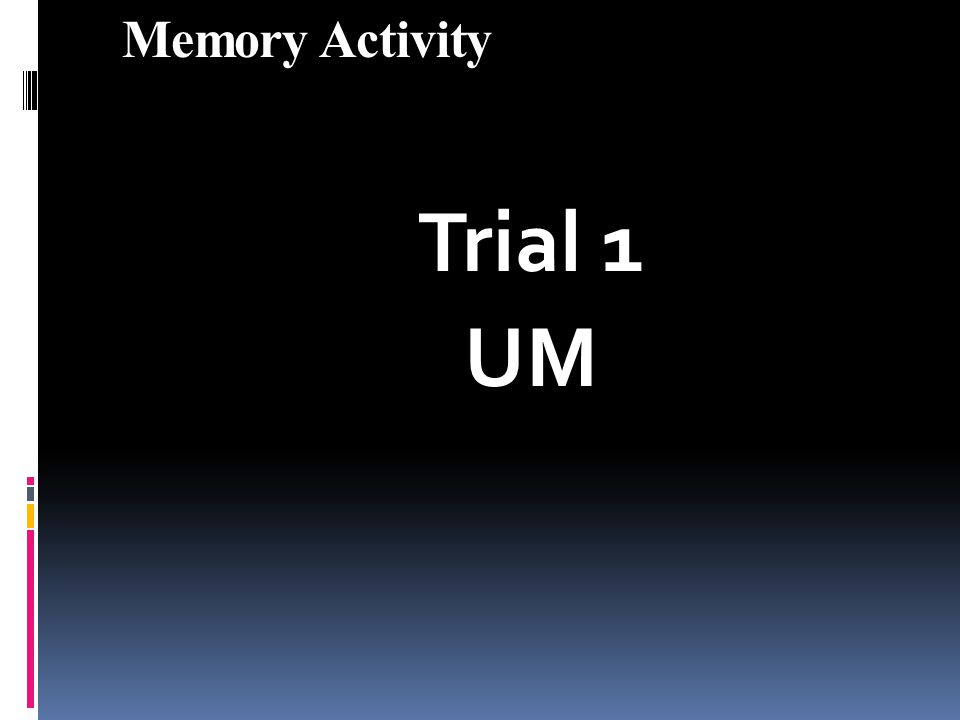 Memory Activity Trial 1 UM