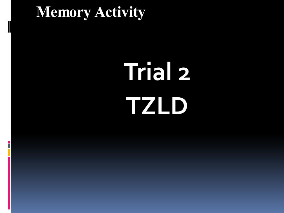 Memory Activity Trial 2 TZLD
