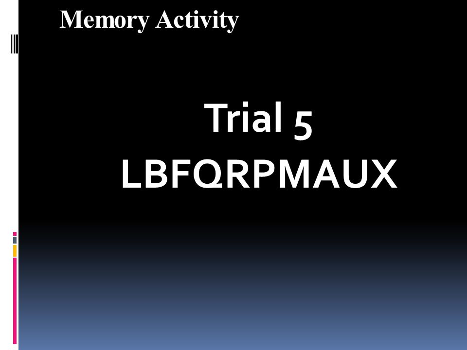 Memory Activity Trial 5 LBFQRPMAUX
