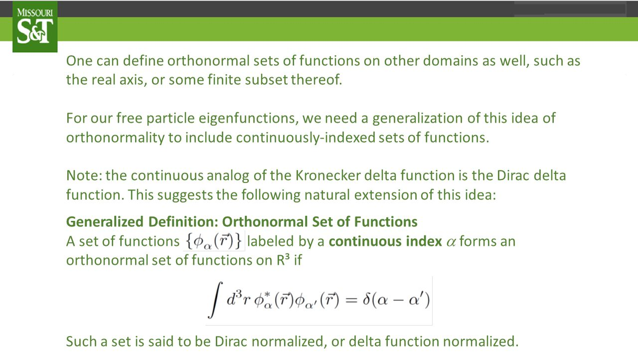 One can define orthonormal sets of functions on other domains as well, such as the real axis, or some finite subset thereof.