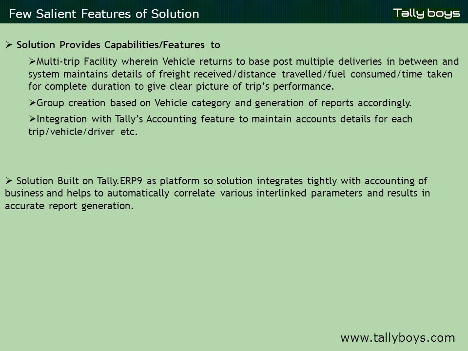 Few Salient Features of Solution  Solution Provides Capabilities/Features to  Multi-trip Facility wherein Vehicle returns to base post multiple deli