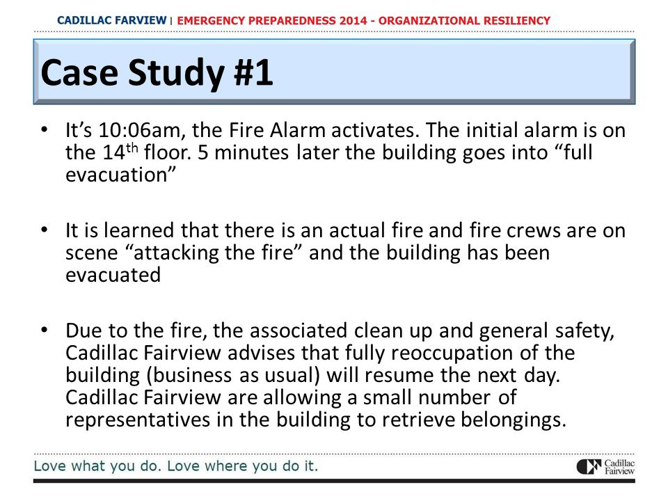 "Case Study #1 It's 10:06am, the Fire Alarm activates. The initial alarm is on the 14 th floor. 5 minutes later the building goes into ""full evacuation"