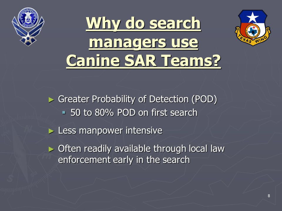 8 Why do search managers use Canine SAR Teams.