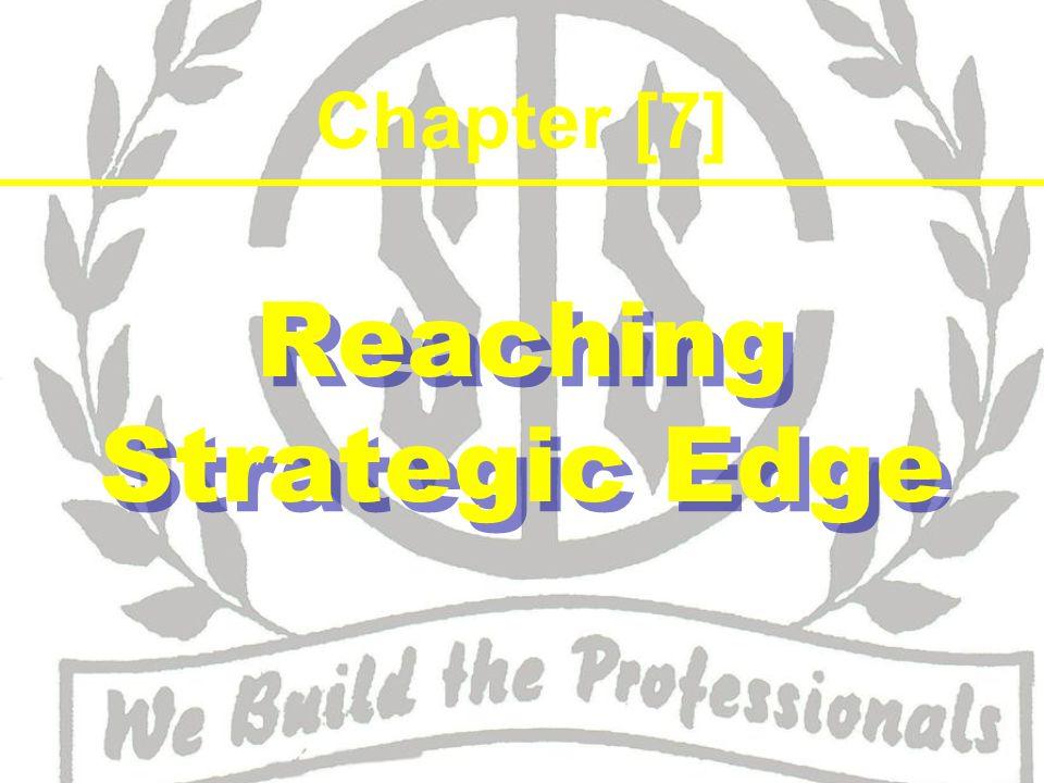 Chapter [7] Reaching Strategic Edge Reaching Strategic Edge