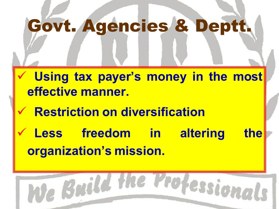 Govt.Agencies & Deptt. Using tax payer's money in the most effective manner.