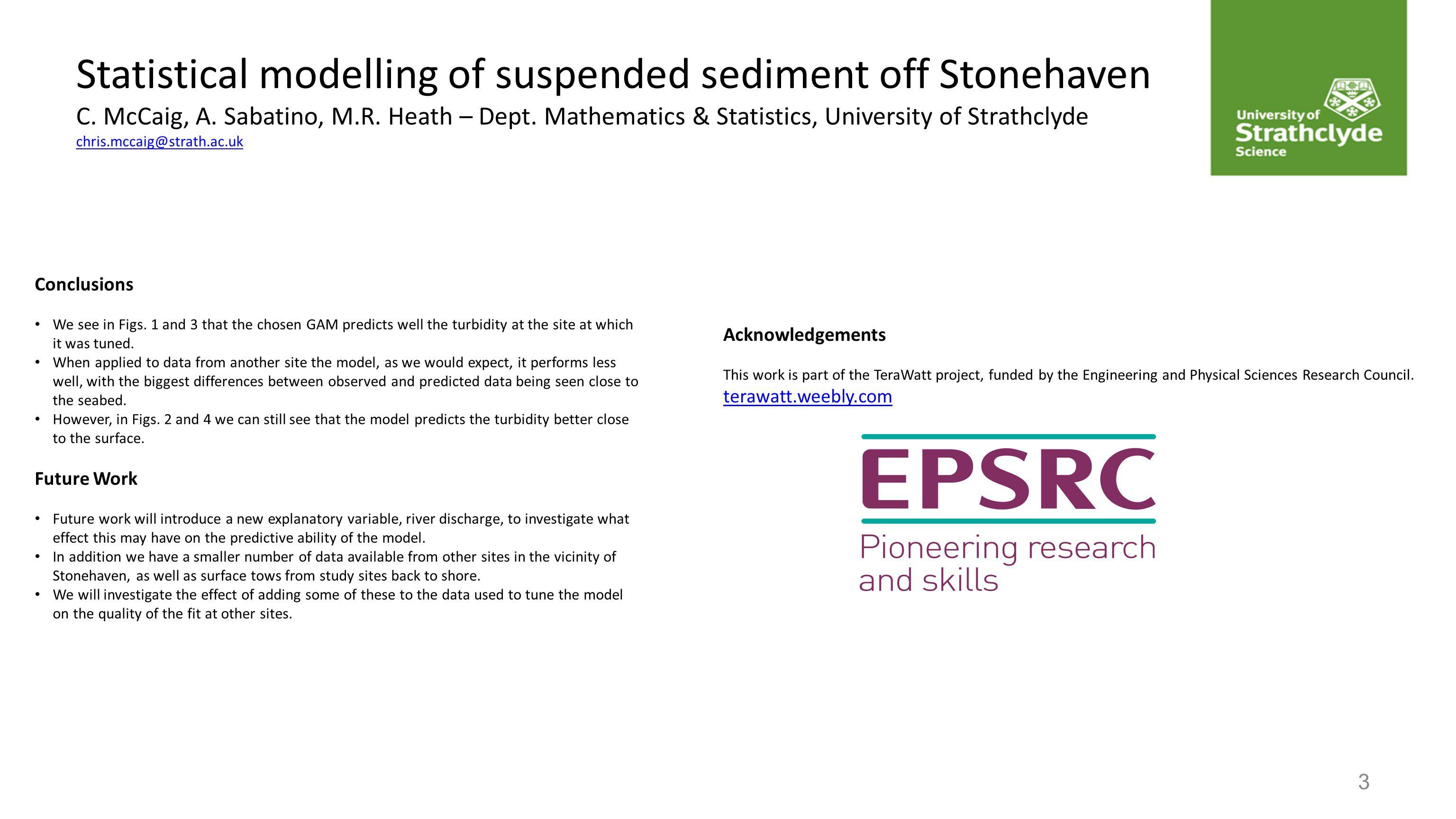Statistical modelling of suspended sediment off Stonehaven C. McCaig, A. Sabatino, M.R. Heath – Dept. Mathematics & Statistics, University of Strathcl