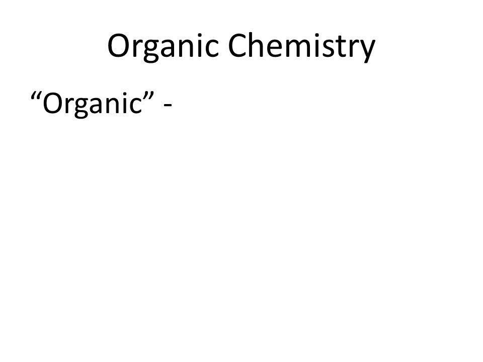 Organic Chemistry Organic -