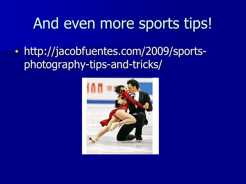 And even more sports tips.