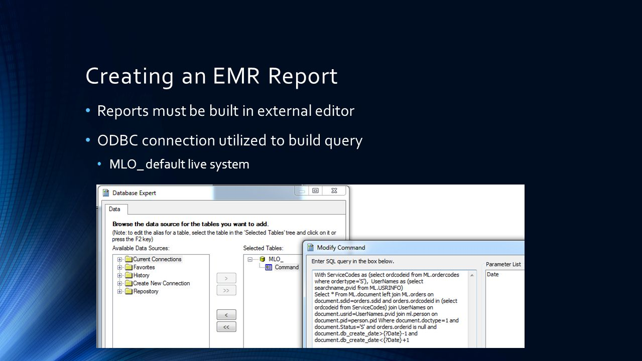 Creating an EMR Report Reports must be built in external editor ODBC connection utilized to build query MLO_ default live system