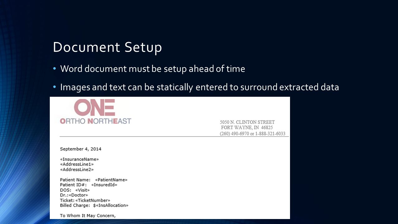 Document Setup Word document must be setup ahead of time Images and text can be statically entered to surround extracted data