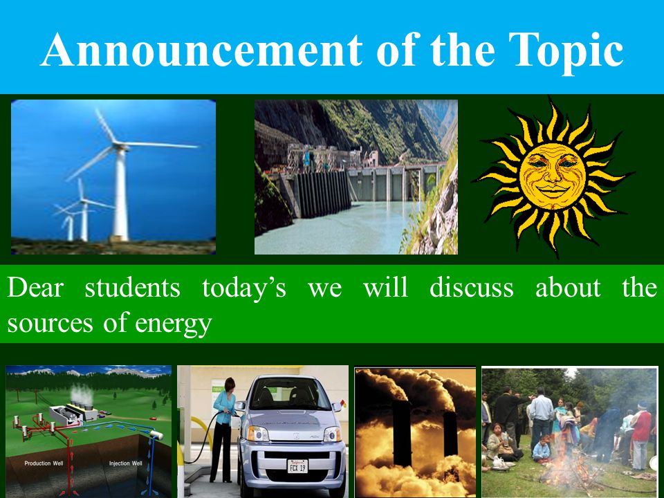 Sources of Energy Renewable Sources of Energy Non-renewable Sources of Energy