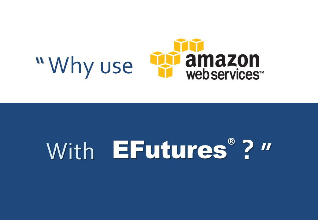 Why use With ? EFutures ®