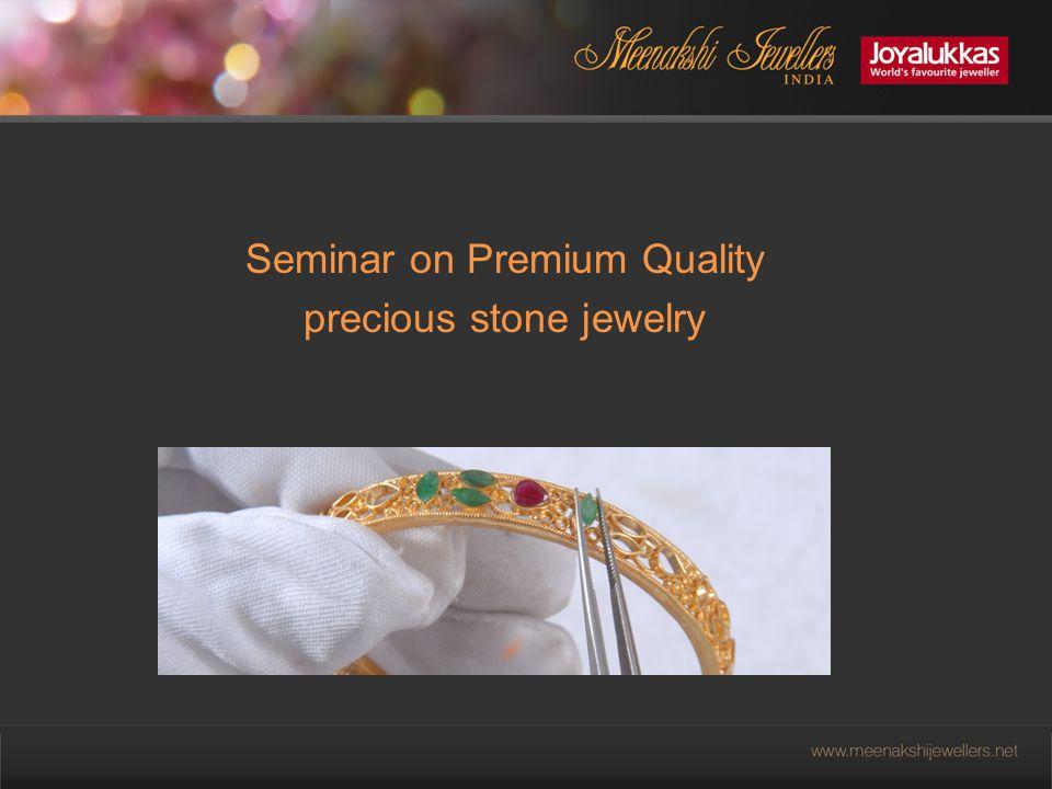 Seminar on Premium Quality precious stone jewelry