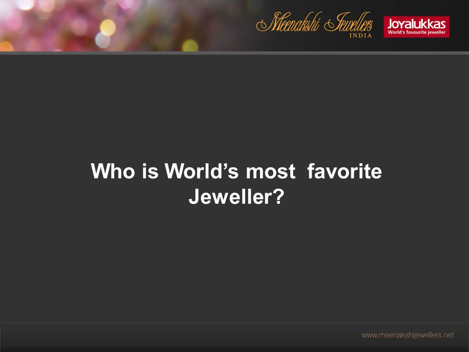 Who is World's most favorite Jeweller