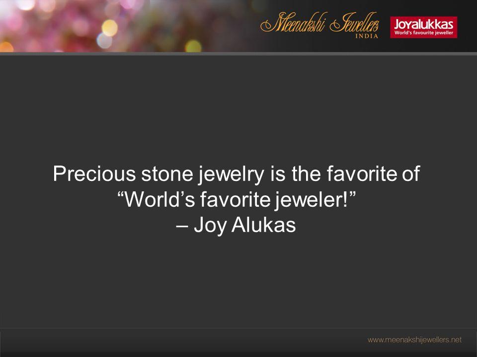 Precious stone jewelry is the favorite of World's favorite jeweler! – Joy Alukas