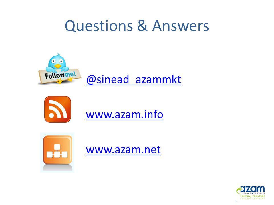 Questions & Answers @sinead_azammkt www.azam.info www.azam.net