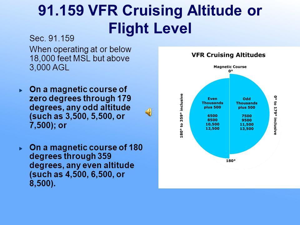 91.159 VFR Cruising Altitude or Flight Level Sec.