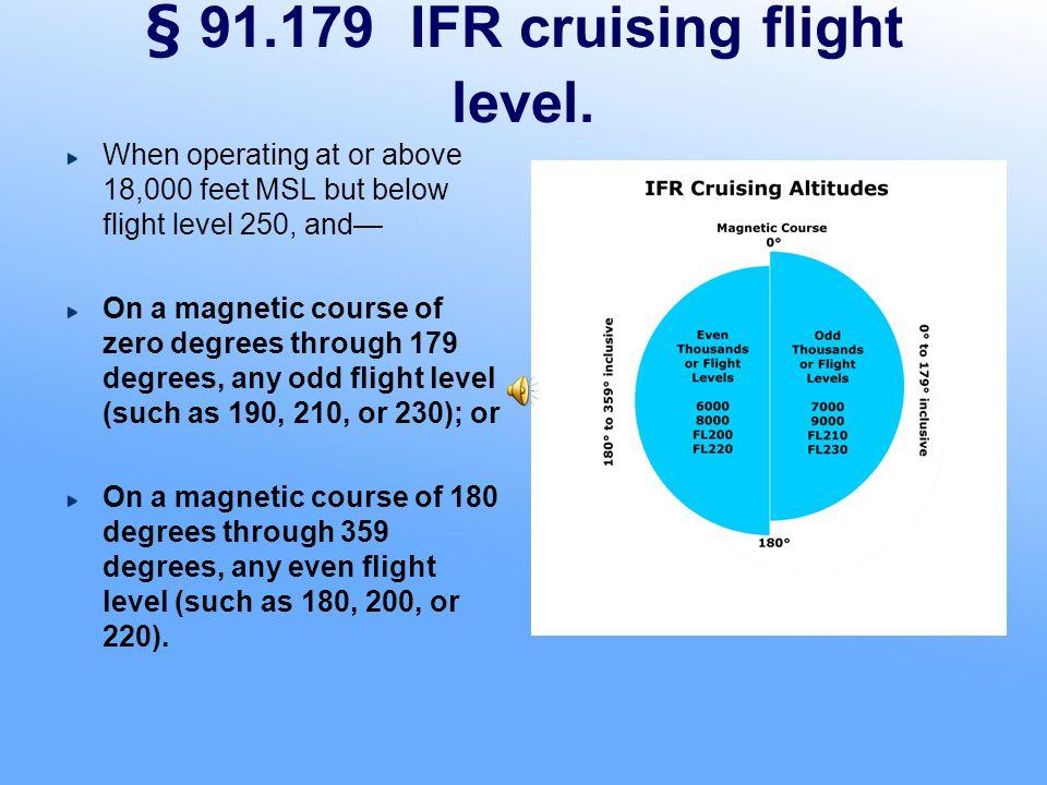 § 91.179 IFR cruising flight level.