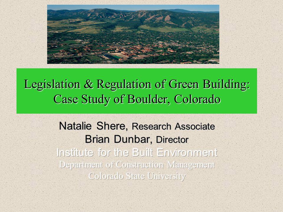 Legislation & Regulation of Green Building: Case Study of Boulder, Colorado