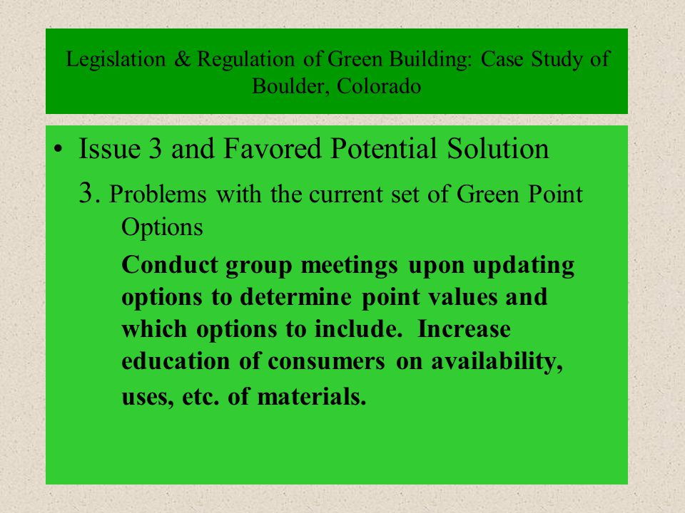 Legislation & Regulation of Green Building: Case Study of Boulder, Colorado Issue 3 and Favored Potential Solution 3.