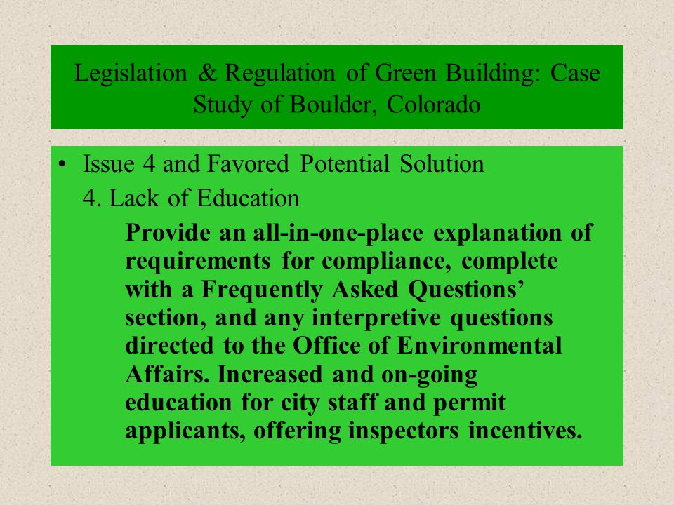 Legislation & Regulation of Green Building: Case Study of Boulder, Colorado Issue 4 and Favored Potential Solution 4.