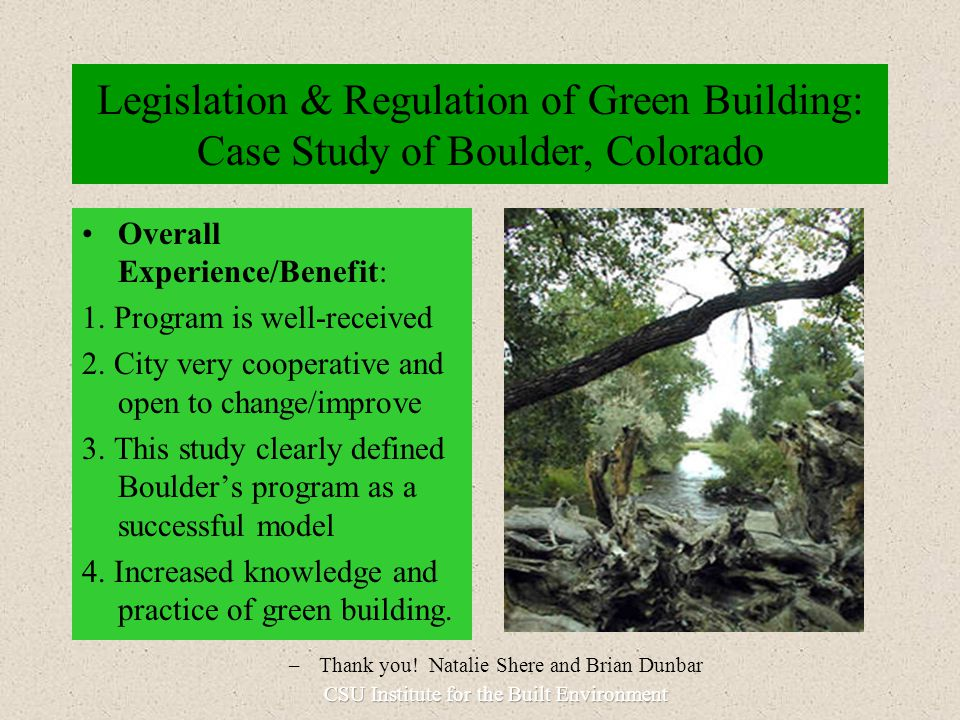 Legislation & Regulation of Green Building: Case Study of Boulder, Colorado Overall Experience/Benefit: 1.