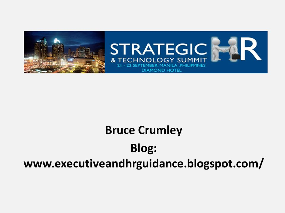 Bruce Crumley Blog: www.executiveandhrguidance.blogspot.com/